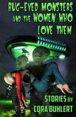 Bug-Eyed Monsters and the Women Who Love Them (eBook, ePUB)