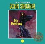 Die Drohung (Teil 1 von 3) / John Sinclair Tonstudio Braun Bd.17 (1 Audio-CD)