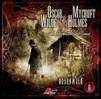 Hexenwald / Oscar Wilde & Mycroft Holmes Bd.6 (Audio-CD)
