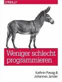 Weniger schlecht programmieren (eBook, ePUB)