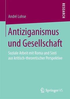 Antiziganismus und Gesellschaft (eBook, PDF) - Lohse, André