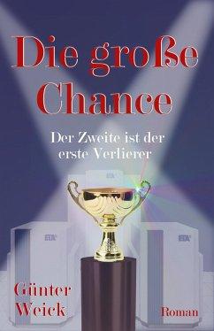 Die große Chance (eBook, ePUB) - Weick, Guenter