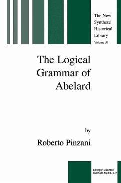 Logical Grammar of Abelard (eBook, PDF) - Pinzani, R.