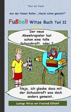 Fußball Witze Buch Teil II (eBook, ePUB)