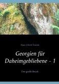 Georgien für Daheimgebliebene - 1 (eBook, ePUB)