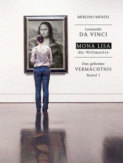 Leonardo da Vinci - Mona Lisa - die Weltmutter (eBook, ePUB)