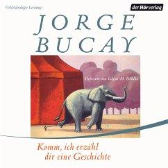 Komm, ich erzähl dir eine Geschichte (MP3-Download) - Bucay, Jorge