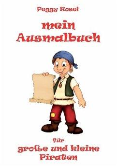 Mein Ausmalbuch, für große und kleine Piraten