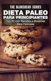 Dieta Paleo para principiantes - Top 30 Das Receitas e bolachas mais famosas (eBook, ePUB)