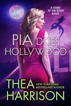 Pia Does Hollywood (eBook, ePUB) - Harrison, Thea