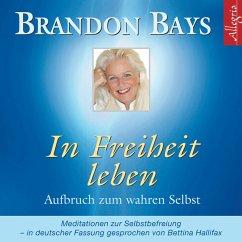 In Freiheit leben (MP3-Download) - Bays, Brandon