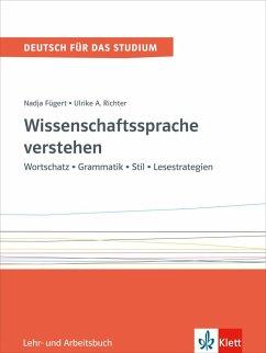 Wissenschaftssprache verstehen - Fügert, Nadja; Richter, Ulrike A.
