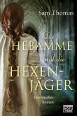 Die Hebamme und die Hexenjäger / Hebamme Bridget Hodgson Bd.3