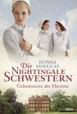 Geheimnisse des Herzens / Die Nightingale Schwestern Bd.2