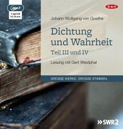 Dichtung und Wahrheit - Teil III und IV, 1 MP3-CD - Goethe, Johann Wolfgang von
