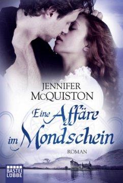 Eine Affäre im Mondschein - McQuiston, Jennifer