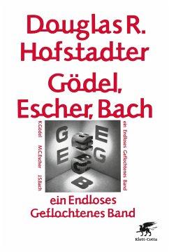 Gödel, Escher, Bach - ein Endloses Geflochtenes Band - Hofstadter, Douglas R.