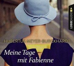 Meine Tage mit Fabienne, 4 Audio-CDs - Meyer-Burckhardt, Hubertus
