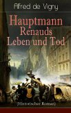 Hauptmann Renauds Leben und Tod (Historischer Roman) (eBook, ePUB)