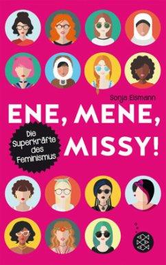 Ene, mene, Missy. Die Superkräfte des Feminismus - Eismann, Sonja