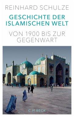 Geschichte der Islamischen Welt - Schulze, Reinhard