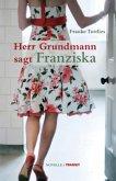 Herr Grundmann sagt Franziska
