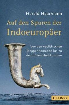 Auf den Spuren der Indoeuropäer - Haarmann, Harald