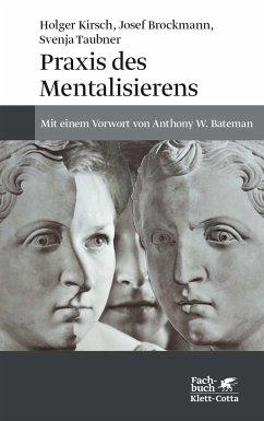 Praxis des Mentalisierens - Kirsch, Holger; Brockmann, Josef; Taubner, Svenja