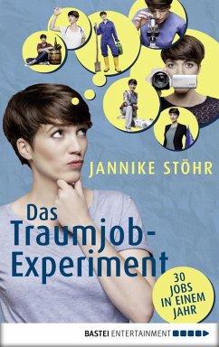 Das Traumjob-Experiment (eBook, ePUB) - Stöhr, Jannike