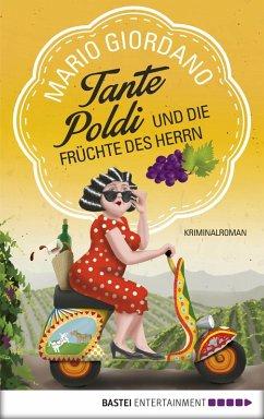 Tante Poldi und die Früchte des Herrn / Tante Poldi Bd.2 (eBook, ePUB) - Giordano, Mario