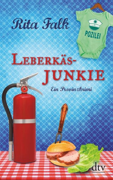 Leberkäsjunkie / Franz Eberhofer Bd.7 (eBook, ePUB) - Falk, Rita