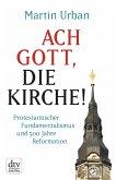 Ach Gott, die Kirche! (eBook, ePUB)