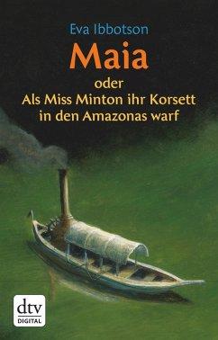 Maia oder Als Miss Minton ihr Korsett in den Amazonas warf (eBook, ePUB) - Ibbotson, Eva