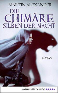 Die Chimäre - Silben der Macht (eBook, ePUB) - Alexander, Martin