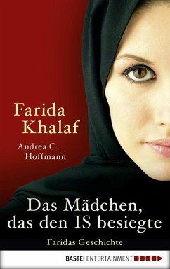 Das Mädchen, das den IS besiegte (eBook, ePUB) - Khalaf, Farida; Hoffmann, Andrea C.
