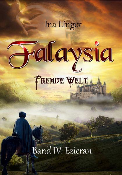 Falaysia - Fremde Welt - Band IV (eBook, ePUB) - Linger, Ina