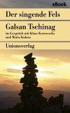 Der singende Fels - Schamanismus, Heilkunde, Wissenschaft (eBook, ePUB)