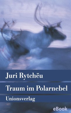 Traum im Polarnebel (eBook, ePUB) - Rytchëu, Juri