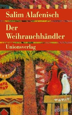 Der Weihrauchhändler (eBook, ePUB) - Alafenisch, Salim