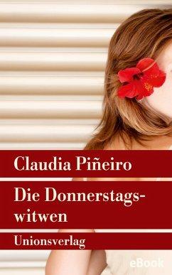 Die Donnerstagswitwen (eBook, ePUB) - Piñeiro, Claudia