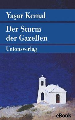 Der Sturm der Gazellen (eBook, ePUB) - Kemal, Yasar