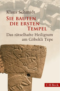Sie bauten die ersten Tempel - Schmidt, Klaus