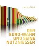 Der Euro-Wahn und seine Nutznießer