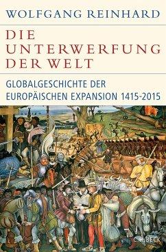 Die Unterwerfung der Welt - Reinhard, Wolfgang