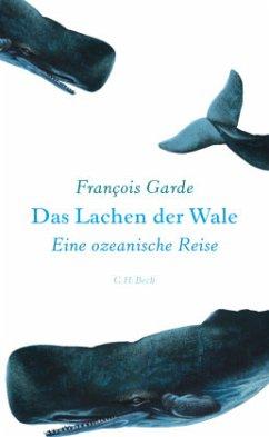 Das Lachen der Wale - Garde, François