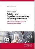 Workbook Arbeits- und Organisationsanweisung für die Exportkontrolle