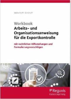 Workbook Arbeits- und Organisationsanweisung für die Exportkontrolle - Möllenhoff, Ulrich; Dinkhoff, Stefan