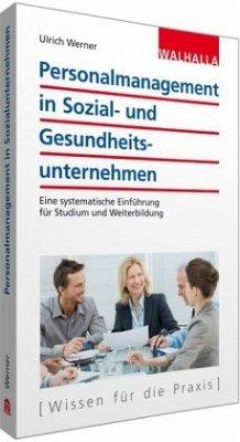 Personalmanagement in Sozial- und Gesundheitsunternehmen - Werner, Ulrich