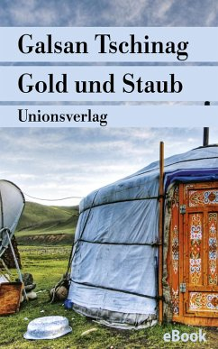 Gold und Staub (eBook, ePUB) - Tschinag, Galsan