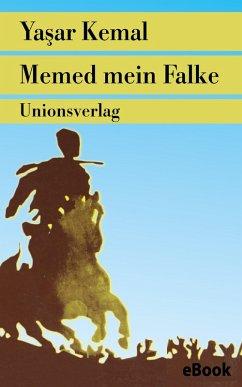Memed mein Falke (eBook, ePUB) - Kemal, Yaşar